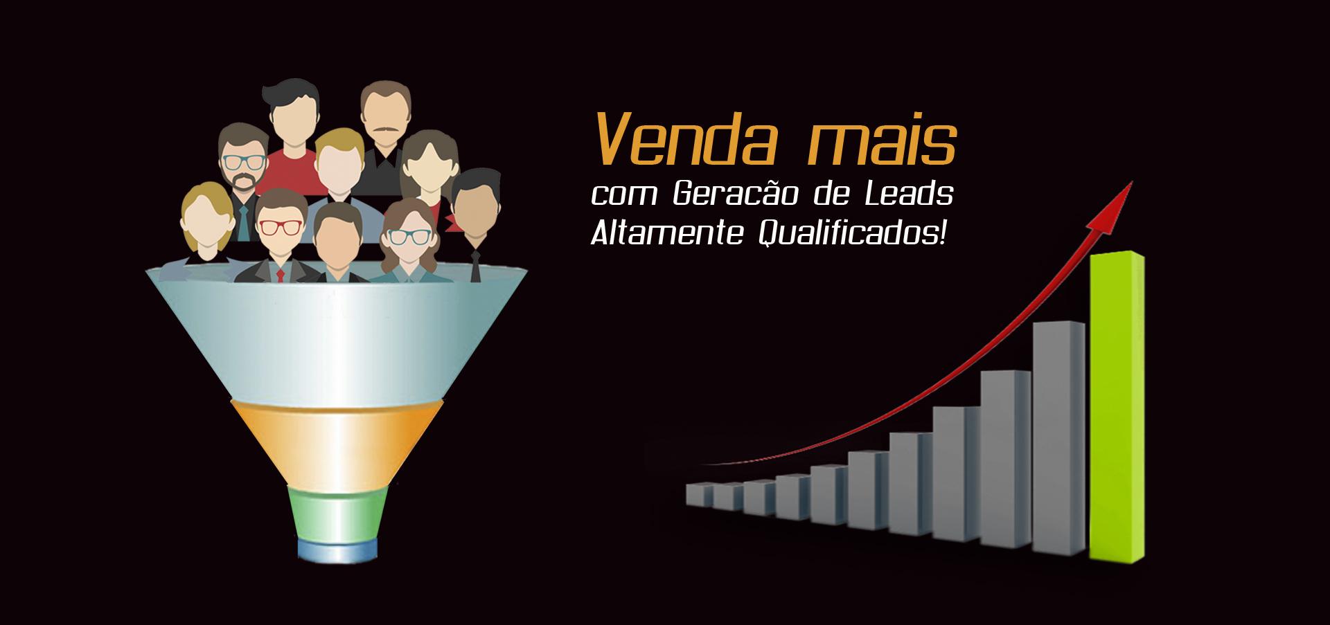 venda mais com geração de leads altamente qualificados.